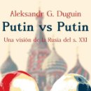 Libros: PUTIN VS PUTIN: UNA VISIÓN DE LA RUSIA DEL S. XXI DE ALEKSANDR DUGUIN. Lote 160029781