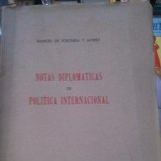 Libros: NOTAS DIPLOMATICAS DE POLITICA INTERNACIONAL . MANUEL DE FORONDA Y GOMEZ .1955. Lote 95070467