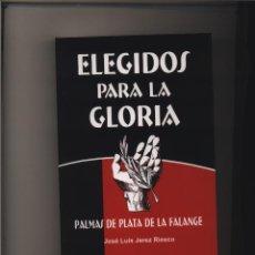 Libros: ELEGIDOS PARA LA GLORIA PALMAS DE PLATA DE FALANGE JOSE LUIS JEREZ RIESCO ENR GASTOS ENVIO GRATIS. Lote 128231628