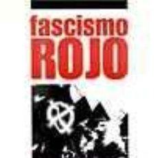 Libros: FASCISMO ROJO NACIONALBOLCHEVIQUES COLECTIVO KARL-OTTO PAETEL GASTOS DE ENVIO GRATIS ENR. Lote 114009332