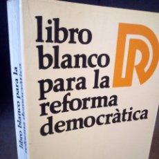 Libros: MANUEL FRAGA,LIBRO BLANCO PARA LA REFORMA DEMOCRÁTICA FIRMADO. Lote 113304668