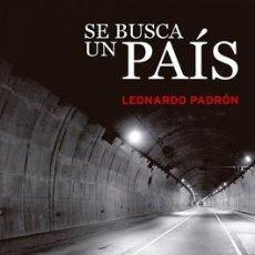 Libros: SE BUSCA UN PAÍS POR LEONARDO PADRÓN. Lote 98721643