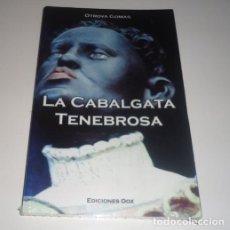 Libros: LA CABALGATA TENEBROSA POR OTROVA GOMAS. Lote 99878719