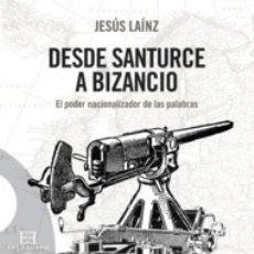 Libros: DESDE SANTURCE A BIZANCIO-EL PODER NACIONALIZADOR DE LAS PAL ENCUENTRO EDICIONES. Lote 103584927
