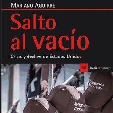 Libros: SALTO AL VACÍO: CRISIS Y DECLIVE DE ESTADOS UNIDOS ICARIA EDITORIAL. Lote 103584992