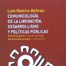 Libros: COMUNICOLOGÍA DE LA LIBERACIÓN DE DESARROLLISMO Y POLÍTICAS PÚBLICAS LUCES DE GÁLIBO. Lote 103683070
