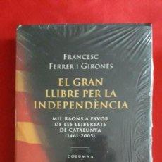 Libros: EL GRAN LLIBRE PER LA INDEPENDENCIA / FRANCESC FERRER I GIRONES / COLUMNA / PRECINTAT. Lote 106556403