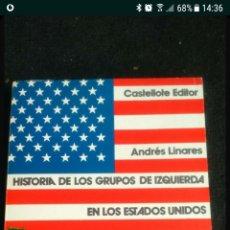 Libros: HISTORIA DE LOS GRUPOS DE IZQUIERDA EN ESTADOS UNIDOS. Lote 107988262