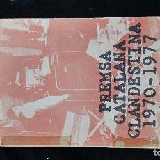 Libros: PRENSA CATALANA CLANDESTINA 1970-1977. Lote 108045767