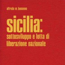 Libros: BONANNO, ALFREDO M. SICILIA: SOTTOSVILUPPO E LOTTA DI LIBERAZIONE NAZIONALE. Lote 109143707