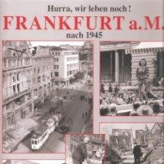 """Libros: LIBRO ILUSTRADO """" ¡HURRA, WIR LEBEN NOCH! FRANKFURT A. M. NACH 1945 """" EDICIÓN AÑO 2000. Lote 110059015"""