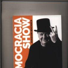 Livros: DEMOCRACIA SHOW JOAQUIM BOCHACA JOAQUIN PROLOGO DE RAMON BAU EDICIONES FIDES GASTOS DE ENVIO GRATIS. Lote 232917880