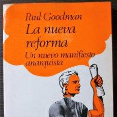 Libros: LA NUEVA REFORMA. UN NUEVO MANIFIESTO ANARQUISTA. PAUL GOODMAN. 1ª ED. - 1972. Lote 113468039