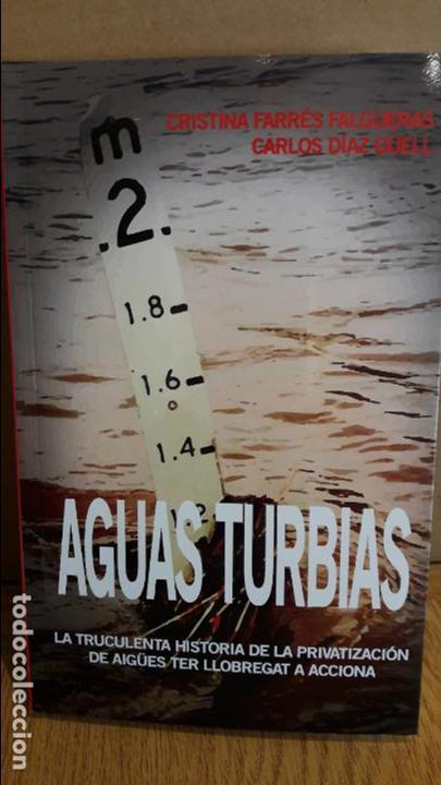 AGUAS TURBIAS / CRISTINA FARRÉS - CARLOS DÍAZ / ED - CRONICA GLOBAL - 2016 / NUEVO. (Libros Nuevos - Humanidades - Política)