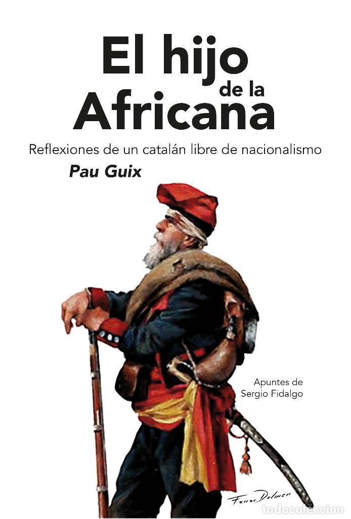 EL HIJO DE LA AFRICANA. LIBRO PAU GUIX. EDICIONES HILDY (Libros Nuevos - Humanidades - Política)