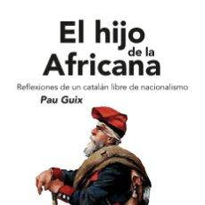 Libros: EL HIJO DE LA AFRICANA. LIBRO PAU GUIX. EDICIONES HILDY. Lote 115022175