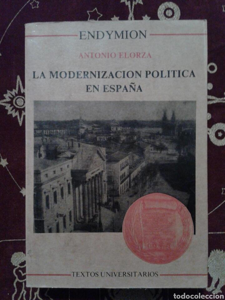 LIBRO. LA MODERNIZACION POLITICA EN ESPAÑA. (Libros Nuevos - Humanidades - Política)