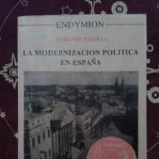 Libros: LIBRO. LA MODERNIZACION POLITICA EN ESPAÑA.. Lote 117777755
