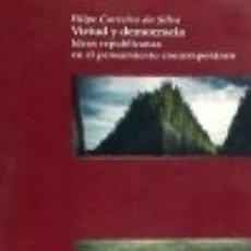 Libros: VIRTUD Y DEMOCRACIA. IDEAS REPUBLICANAS EN EL PENSAMIENTO CONTEMPORÁNEO. Lote 67910745