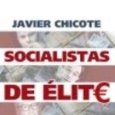 Libros: SOCIALISTAS DE ÉLITE LA ESFERA DE LOS LIBROS. Lote 67815521