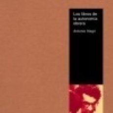 Libros: LOS LIBROS DE LA AUTONOMÍA OBRERA. Lote 100185436