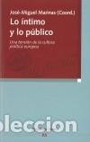 LO ÍNTIMO Y LO PÚBLICO. UNA TENSIÓN DE LA CULTURA POLÍTICA EUROPEA BIBLIOTECA NUEVA (Libros Nuevos - Humanidades - Política)