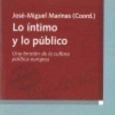 Libros: LO ÍNTIMO Y LO PÚBLICO. UNA TENSIÓN DE LA CULTURA POLÍTICA EUROPEA BIBLIOTECA NUEVA. Lote 67911415