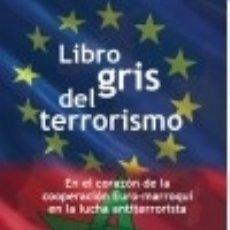 Libros: LIBRO GRIS DEL TERRORISMO OLELIBROS.COM. Lote 70920510