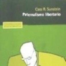 Libros: PATERNALISMO LIBERTARIO. Lote 128221754