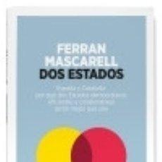 Libros: DOS ESTADOS: ESPAÑA Y CATALUÑA: POR QUÉ DOS ESTADOS DEMOCRÁTICOS, EFICIENTES Y COLABORATIVOS SERÁN. Lote 128223344