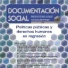 Libros: POLÍTICAS PÚBLICAS Y DERECHOS HUMANOS EN REGRESIÓN. Lote 128224122