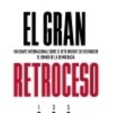Libros: EL GRAN RETROCESO: UN DEBATE INTERNACIONAL SOBRE EL RETO URGENTE DE RECONDUCIR EL RUMBO DE LA. Lote 128225555