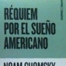 Libros: RÉQUIEM POR EL SUEÑO AMERICANO . LOS DIEZ PRINCIPIOS DE LA CONCENTRACIÓN DE LA RIQUEZA Y EL PODER. Lote 128225616