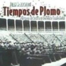 Libros: TIEMPOS DE PLOMO. Lote 128243400