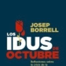 Libros: LOS IDUS DE OCTUBRE: REFLEXIONES SOBRE LA CRISIS DE LA SOCIALDEMOCRACIA Y EL FUTURO DEL PSOE. Lote 132306005