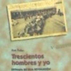 Libros: TRESCIENTOS HOMBRES Y YO. Lote 133040062