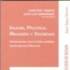 Libros: IGLESIA, POLÍTICA, RELIGIÓN Y SOCIEDAD: INTERACCIONES PARA EL BIEN PÚBLICO DESDE IGNACIO ELLACURIA. Lote 133620165