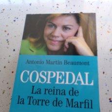 Libros: COSPEDAL LA REINA DE LA TORRE DE MARFIL. Lote 134087558