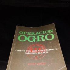 Libros: OPERACION OGRO / JULEN AGIRRE / EDITADO EN HENDAYE. Lote 136053974