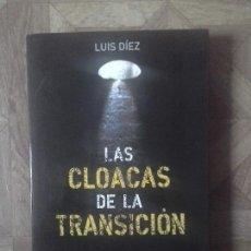 Libros: LUIS DÍEZ - LAS CLOACAS DE LA TRANSICIÓN. Lote 137691882