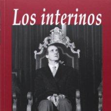 Libros: LOS INTERINOS - ALGUNOS MINISTROS DE LA CORONA (2014) - RAFAEL BORRAS - ISBN: 9788435027304. Lote 137867986