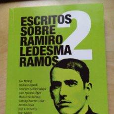 Libros: ESCRITOS SOBRE RAMIRO LEDESMA RAMOS 2 ERIK NORLING EMILIANO ARROYO FRANCISCO GUILLEN SALAYA JUAN APA. Lote 293241858