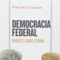 Libros: DEMOCRACIA FEDERAL - APUNTES SOBRE ESPAÑA (2014) - ANTONIO CAAMAÑO - ISBN: 9788495157751. Lote 138634730