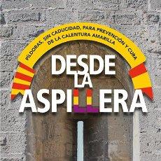 Libros: DESDE LA ASPILLERA. JOAN FERRAN. EDICIONES HILDY. 114 PAG. RÚSTICA SIN SOLAPA. (PSC PROCÉS CATALUÑA). Lote 141007200