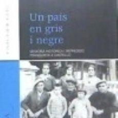 Libros: UN PAÍS EN GRIS I NEGRE. Lote 139040212