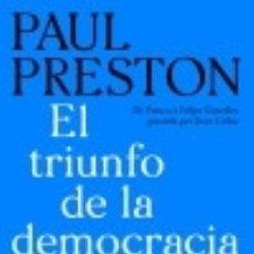 Libros: EL TRIUNFO DE LA DEMOCRACIA EN ESPAÑA: DE FRANCO A FELIPE GONZÁLEZ PASANDO POR JUAN CARLOS. Lote 139079266