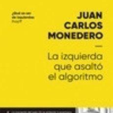 Libros: LA IZQUIERDA QUE ASALTÓ EL ALGORITMO. Lote 139273041