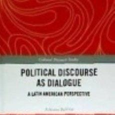 Libros: POLITICAL DISCOURSE AS DIALOGUE: A LATIN AMERICAN PERSPECTIVE. Lote 140709737