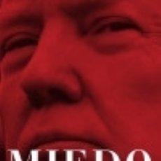 Libros: MIEDO. TRUMP EN LA CASA BLANCA. Lote 140838056