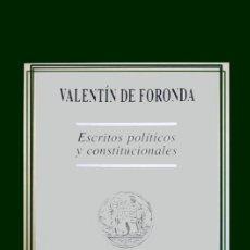 Libros: FORONDA, VALENTÍN DE. ESCRITOS POLÍTICOS Y CONSTITUCIONALES. 2002.. Lote 140997402
